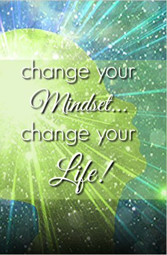 Change your Mindset...Change your Life!